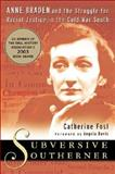 Subversive Southerner, Catherine Fosl, 1403965447