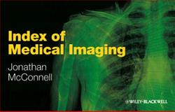 Index of Medical Imaging, McConnell, Jonathan and Druva, Ruth, 1405185449