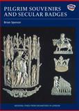 Pilgrim Souvenirs and Secular Badges, Spencer, Brian, 1843835444