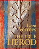 The True Herod, Vermes, Geza, 0567575446