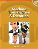 Machine Transcription and Dictation (with CD-ROM), Ballentine, Mitsy, 1111425442
