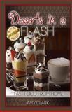 Desserts in a Flash, Amy Clark, 149039544X
