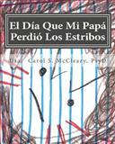 El Dia Que Mi Papa Perdio Los Estribos, Carol McCleary, 1500355445