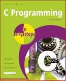 C Programming in Easy Steps, Mike McGrath, 1840785446