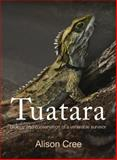 Tuatara : Biology and Conservation of a Venerable Survivor, Cree, Alison, 1927145449