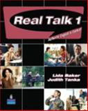 Real Talk 1 : Authentic English in Context, Baker, Lida R. and Tanka, Judith, 0131835459