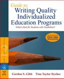 Guide to Writing Quality Individualized Education Programs, Gibb, Gordon S. and Dyches, Tina Taylor, 0205495451