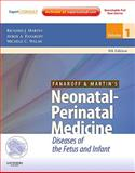 Neonatal-Perinatal Medicine : Diseases of the Fetus and Infant, Martin, Richard J. and Fanaroff, Avroy A., 0323065457
