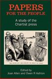 Papers for the People : A Study of the Chartist Press, , 0850365457