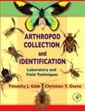 Arthropod Collection and Identification : Laboratory and Field Techniques, Gibb, Timothy J. and Oseto, Christian Y., 0123695457
