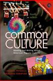 Common Culture : Reading and Writing about American Popular Culture, Petracca, Michael F. and Sorapure, Madeleine, 0131825453