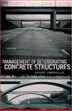 Management of Deteriorating Concrete Structures, Somerville, George, 0415435455