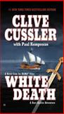 White Death, Clive Cussler and Paul Kemprecos, 0425195457