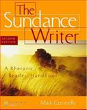 The Sundance Writer : A Rhetoric, Reader, and Handbook, Connelly, Mark, 0838405452