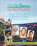Whole Woman Homeopathy, Judyth L. Reichenberg-Ullman, 0964065452