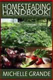Homesteading Handbook Vol. 2: Growing an Organic Vegetable Garden, Michelle Grande, 1500305456