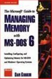 The Microsoft Guide to Managing Memory with MS-DOS 6, Gookin, Dan, 155615545X