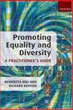Promoting Equality and Diversity : A Practitioner's Guide, Hill, Henrietta and Kenyon, Richard, 0199235457