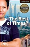 The Best of Times? Level 6 Advanced, Alan Maley, 0521735459