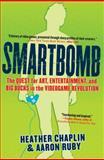 Smartbomb, Heather Chaplin and Aaron Ruby, 1565125452