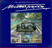 Motorsport Art of Michael Turner, Turner, Michael, 1852605456