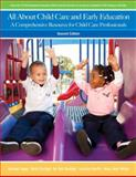 All about Child Care and Early Education : A Comprehensive Resource for Child Care Professionals, Segal, Marilyn and Bardige, Betty, 0132655454