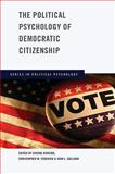 Political Psychology of Democratic Citizenship, , 0195335457