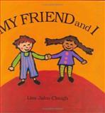 My Friend and I, Lisa Clough, 0395935458