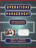 Operations Management : A Process Approach with Spreadsheets, Meredith, Jack R. and Shafer, Scott M., 047116545X