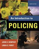 Introduction to Policing, Dempsey, John S. and Forst, Linda S., 0495095451