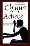 Chinua Achebe : A Biography, Ezenwa-Ohaeto, 0852555458