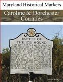 Maryland Historical Markers Caroline and Dorchester Counties, Blackpool, Stephen, 0974255459