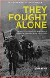 They Fought Alone, John Keats, 1495205452