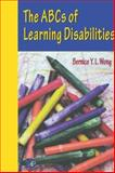 The ABCs of Learning Disabilities, Wong, Bernice Y. L., 0127625453