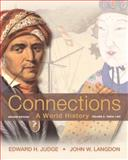 Connections : A World History, Volume 2, Judge, Edward H. and Langdon, John W., 0205835457