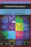 Celestial Encounters - The Origins of Chaos and Stability, Diacu, Florin and Holmes, Philip, 0691005451