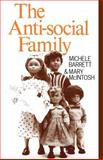 The Anti-Social Family, Barrett, Michele and McIntosh, Mary, 086091545X
