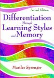 Differentiation Through Learning Styles and Memory, Sprenger, Marilee, 1412955459