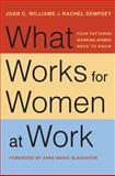 What Works for Women at Work, Joan C. Williams and Rachel Dempsey, 1479835455