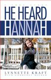 He Heard Hannah, Lynette Kraft and Courtney Becker, 1936695456