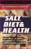 Salt, Diet and Health, G. A. MacGregor and H. E. De Wardener, 0521635454