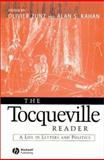 The Tocqueville Reader : A Life in Letters and Politics, , 063121545X
