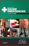 Handbook of Equine Emergencies, Archer, Debra Catherine, 0702045454