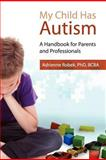 My Child Has Autism, Adrienne Robek, 1477535454