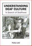 Understanding Deaf Culture : In Search of Deafhood, Ladd, Paddy, 1853595454