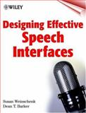 Designing Effective Speech Interfaces, Weinschenk, Susan and Barker, Dean T., 0471375454