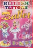 Glitter Tattoos Ballet, Cathy Beylon, 0486465454