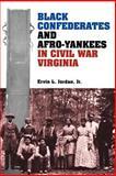 Black Confederates and Afro-Yankees in Civil War Virginia, Jordan, Ervin L., Jr., 0813915457