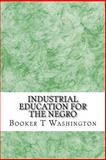 Industrial Education for the Negro, Booker T Washington, 148483545X