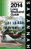 Savannah - the Delaplaine 2014 Long Weekend Guide, Andrew Delaplaine, 1497565456